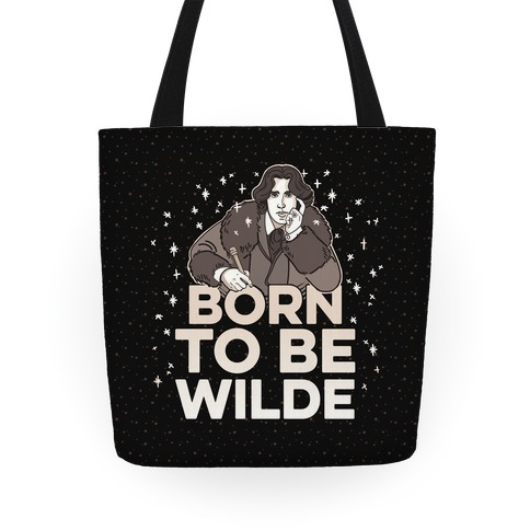 Born To Be Wilde Tote