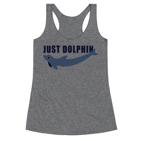 Just Dolphin Racerback Tank Top