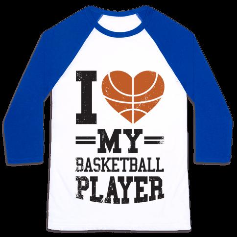 I Love My Basketball Player Baseball Tee