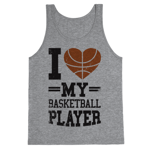 I Love My Basketball Player Tank Top