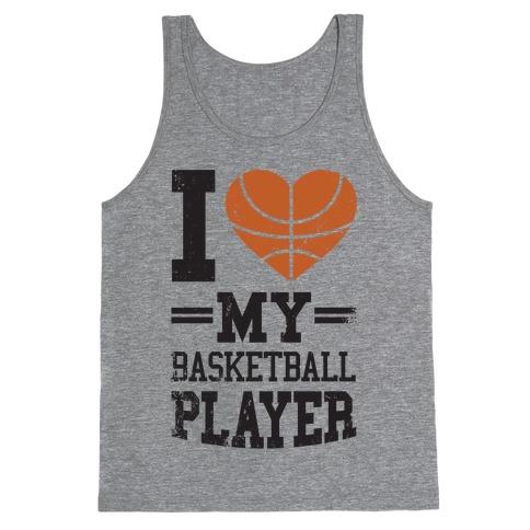 I Love My Basketball Player Tank Top