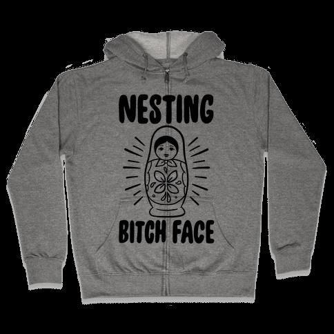 Nesting Bitch Face Zip Hoodie