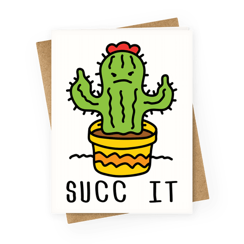Succ It Cactus Greeting Card
