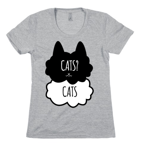 Cats? Cats Womens T-Shirt