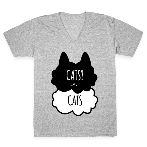 Cats? Cats V-Neck Tee Shirt