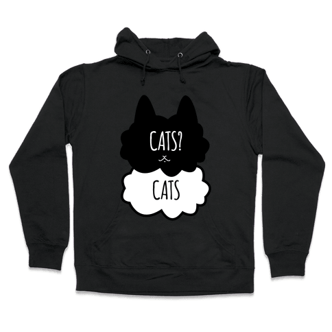 Cats? Cats Hooded Sweatshirt