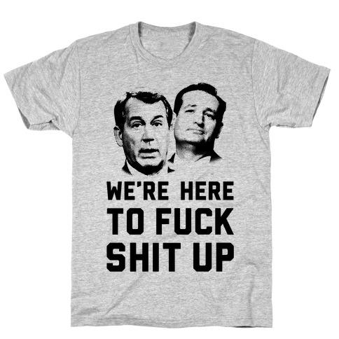 F*** Shit Up T-Shirt