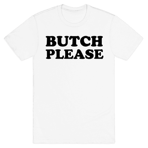Butch Please Mens T-Shirt