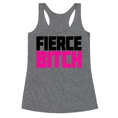 Fierce Bitch Racerback Tank Top