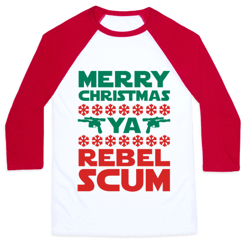 Merry Christmas Ya Rebel Scum Baseball Tee