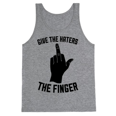 Give the Haters the Finger Tank Top