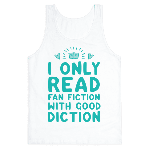 I Only Read Fan Fiction With Good Diction