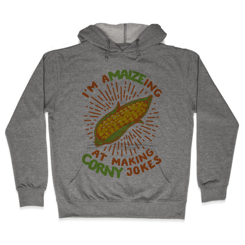 A-maize-ing Corny Jokes Hooded Sweatshirt