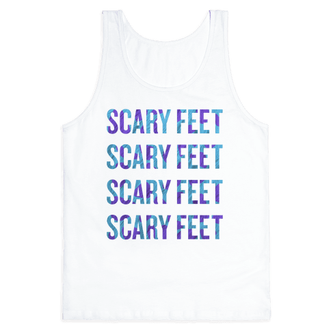 Scary Feet Scary Feet (Text) Tank Top