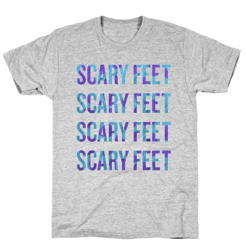 Scary Feet Scary Feet (Text) T-Shirt