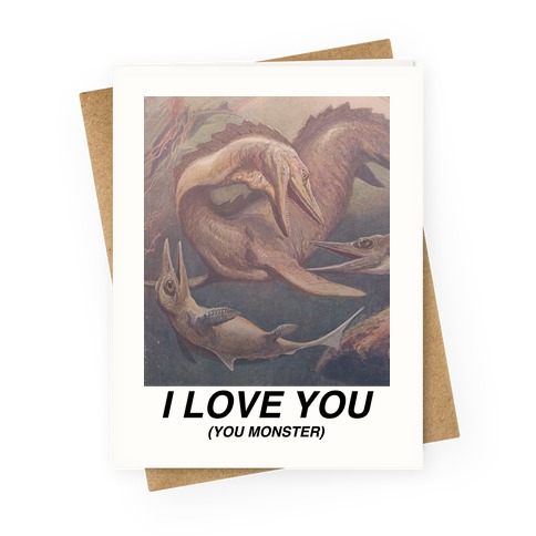 I Love You (You Monster) Greeting Card