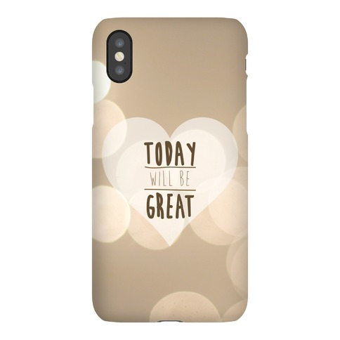 Today Will Be Great Case Phone Case