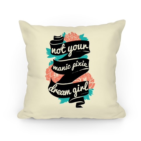 Not Your Manic Pixie Dream Girl Pillow