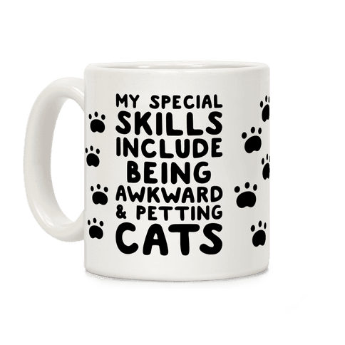 My Special Skills Include Being Awkward & Petting Cats Coffee Mug