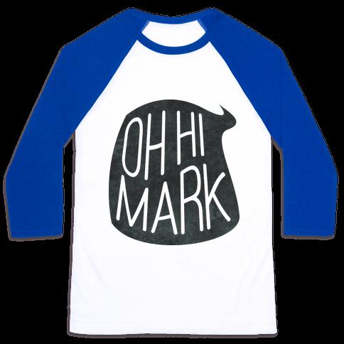 Oh Hi Mark Baseball Tee