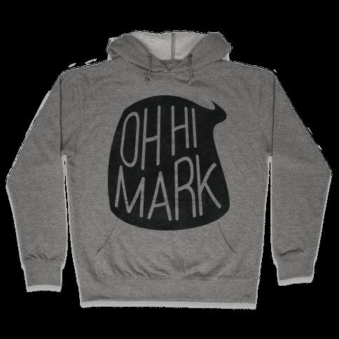 Oh Hi Mark Hooded Sweatshirt