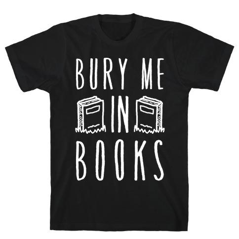 Bury Me In Books Mens T-Shirt