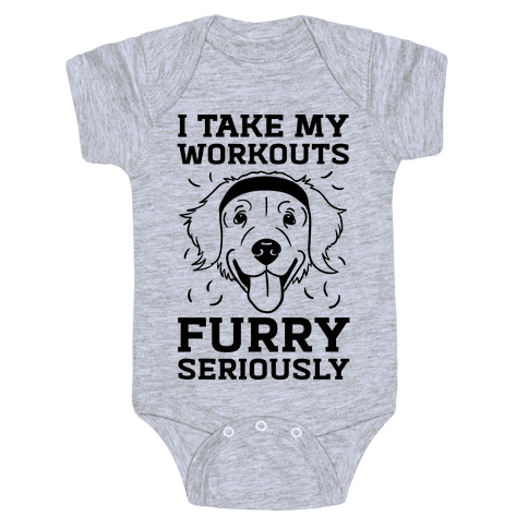 I Take My Workouts Furry Seriously Baby Onesy