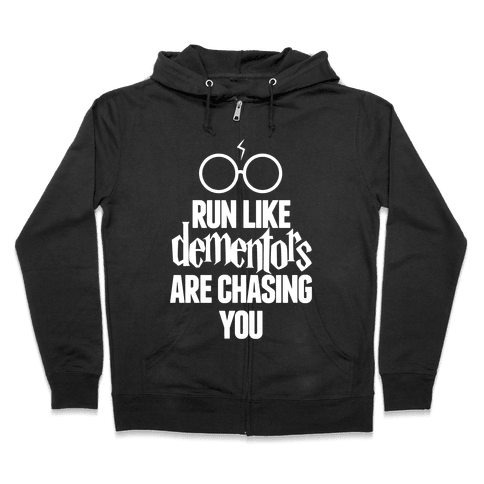 Run Like Dementors Are Chasing You Zip Hoodie