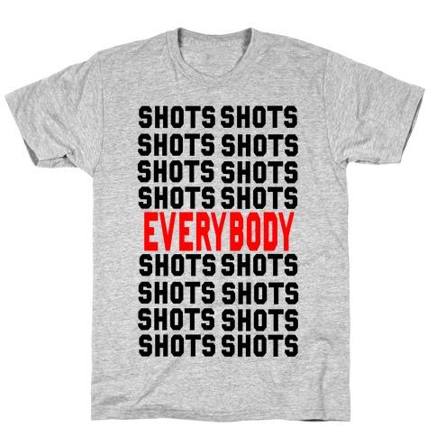 Shots shots shots...Everybody! T-Shirt