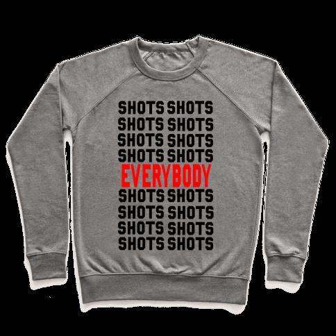 Shots shots shots...Everybody! Pullover