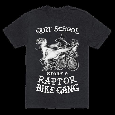 Quit School Start A Raptor Bike Gang