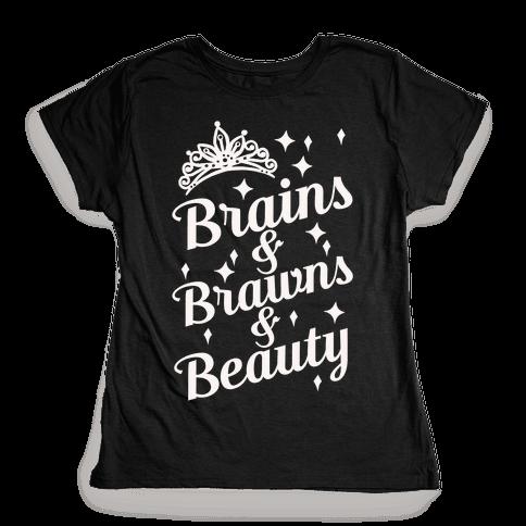 Brains & Brawns & Beauty Womens T-Shirt