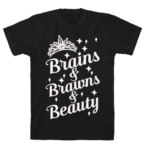 Brains & Brawns & Beauty Mens T-Shirt