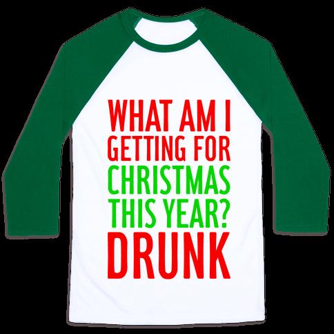 Getting Drunk For Christmas - Baseball Tees - HUMAN