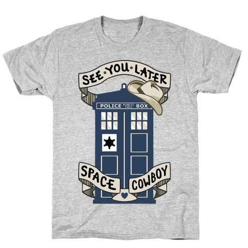 See You Later Space Cowboy T-Shirt