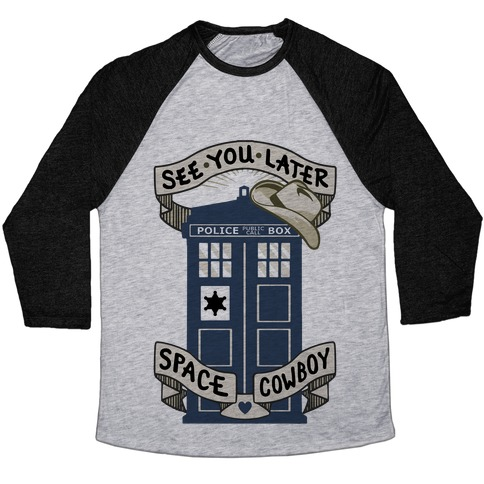 See You Later Space Cowboy Baseball Tee
