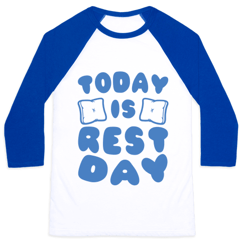 Today Is Rest Day Baseball Tee