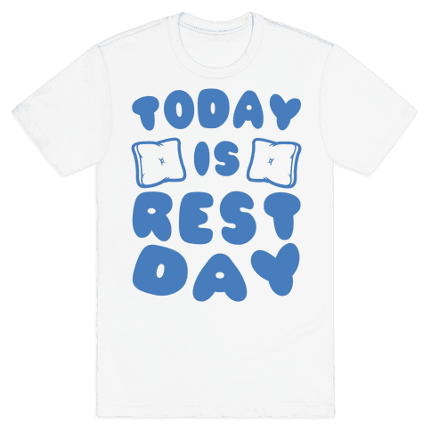 Today Is Rest Day Mens T-Shirt