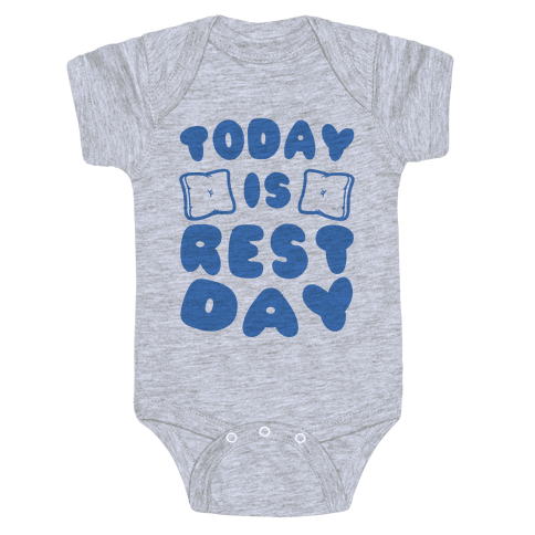Today Is Rest Day Baby Onesy