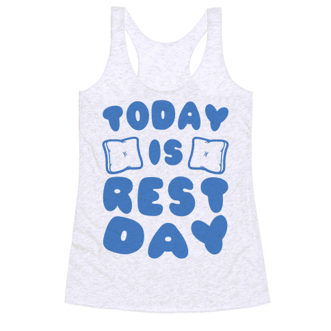 Today Is Rest Day Racerback Tank Top