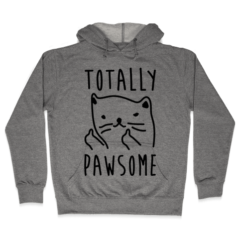 Totally Pawsome Hooded Sweatshirt
