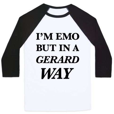 I'm Emo, But in a Gerard Way Baseball Tee