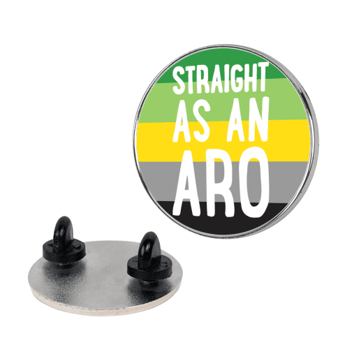 Straight As An Aro pin