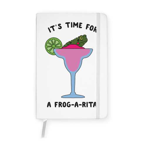 It's Time for a Frog-a-Rita Notebook