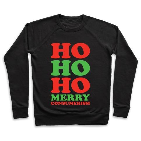 Ho Ho Ho Merry Consumerism Pullover