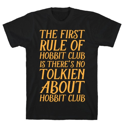 The First Rule Of Hobbit Club Is There's No Tolkien About Hobbit Club T-Shirt