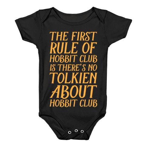 The First Rule Of Hobbit Club Is There's No Tolkien About Hobbit Club Baby Onesy