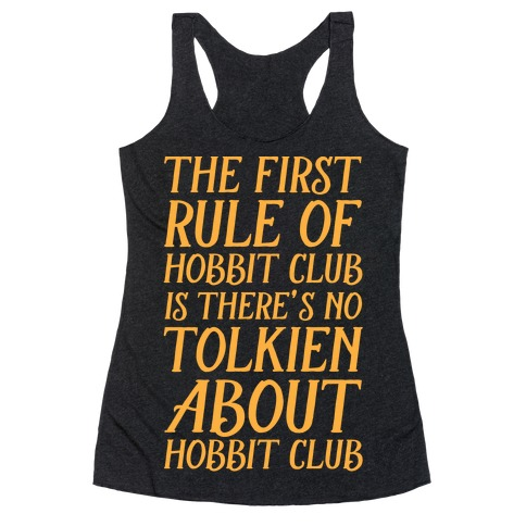 The First Rule Of Hobbit Club Is There's No Tolkien About Hobbit Club Racerback Tank Top