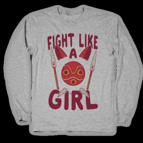 Fight Like A Girl San Parody Long Sleeve T-Shirt