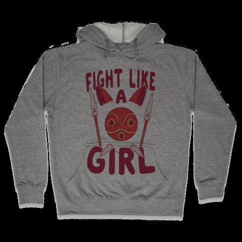 Fight Like A Girl San Parody Hooded Sweatshirt